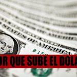 El dólar sube por factores externos y una dosis de exageración local