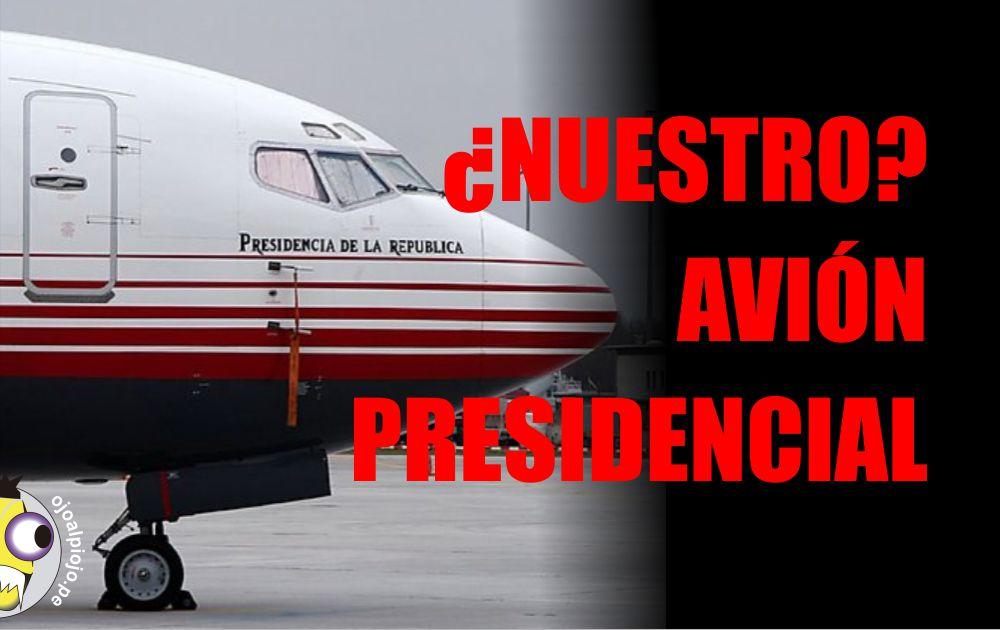 Ojo al Piojo - Avión Presidencial