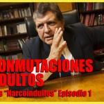 "Detrás de los ""Narcoindultos"" – Episodio I"